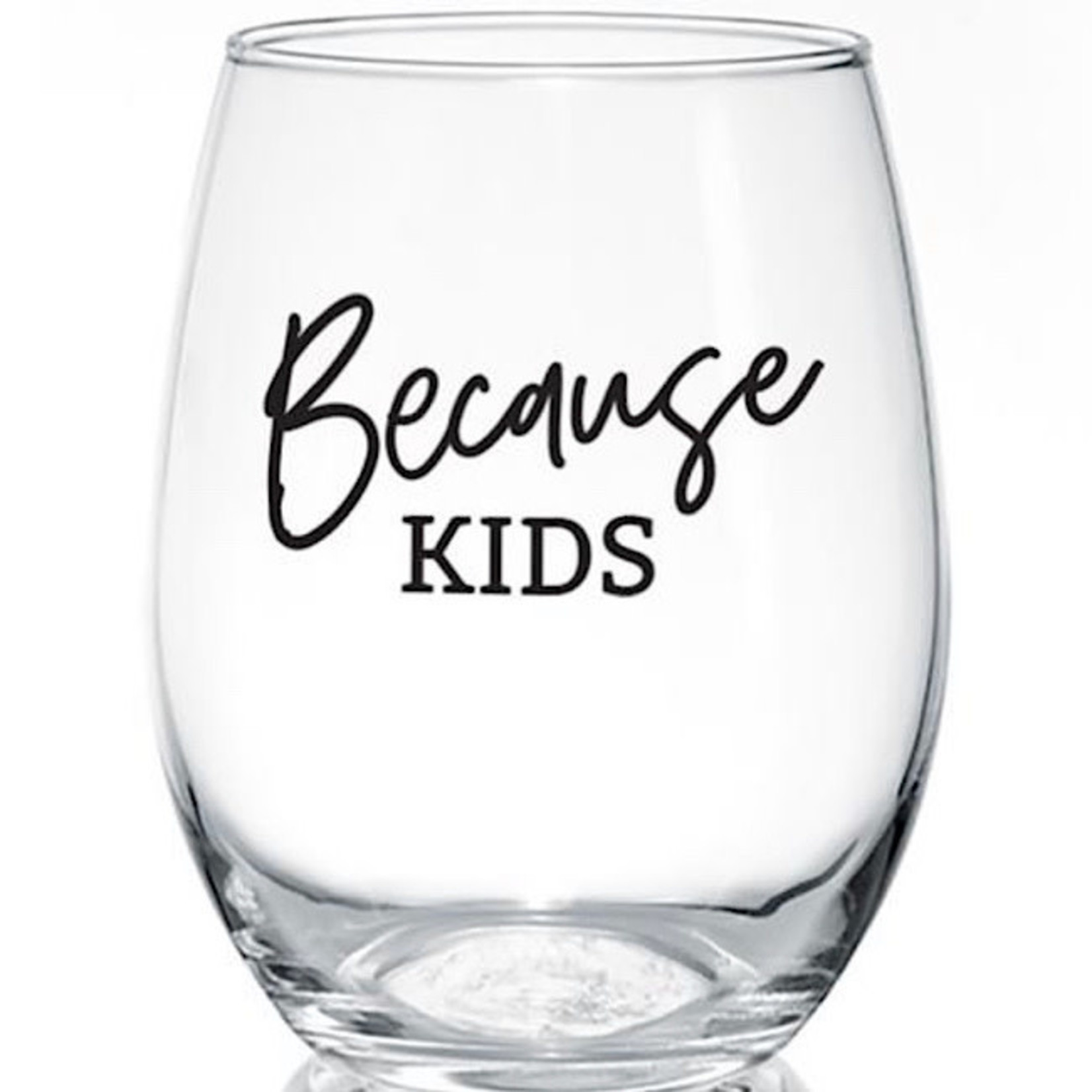 Wine Glass - Because Kids