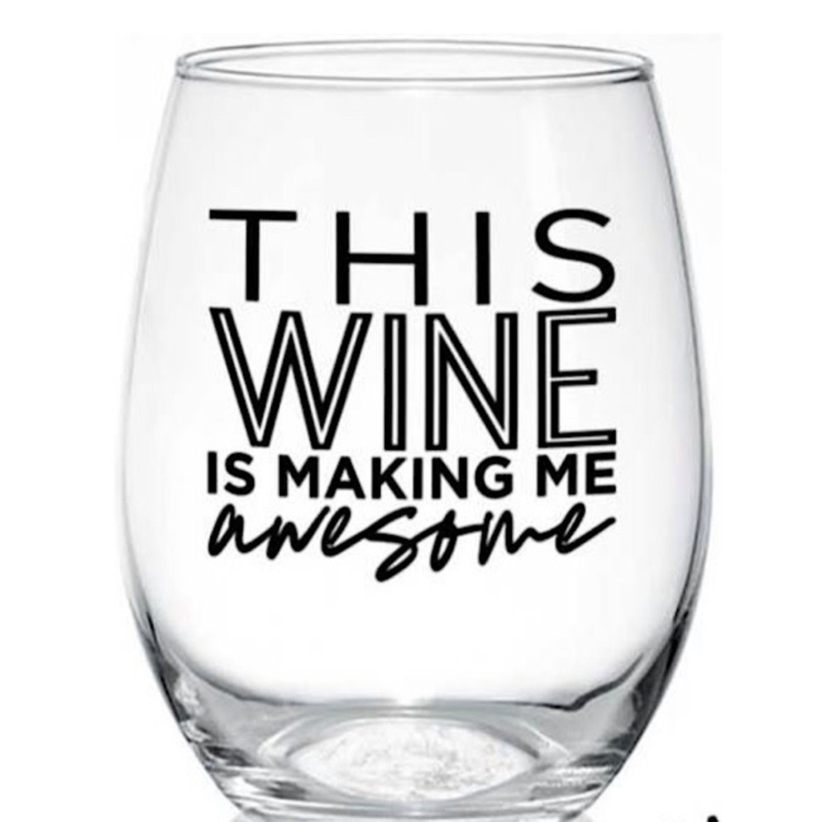 Wine Glass - This Wine Is Making Me Awesome