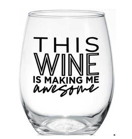 PineTree Innovations Wine Glass - This Wine Is Making Me Awesome