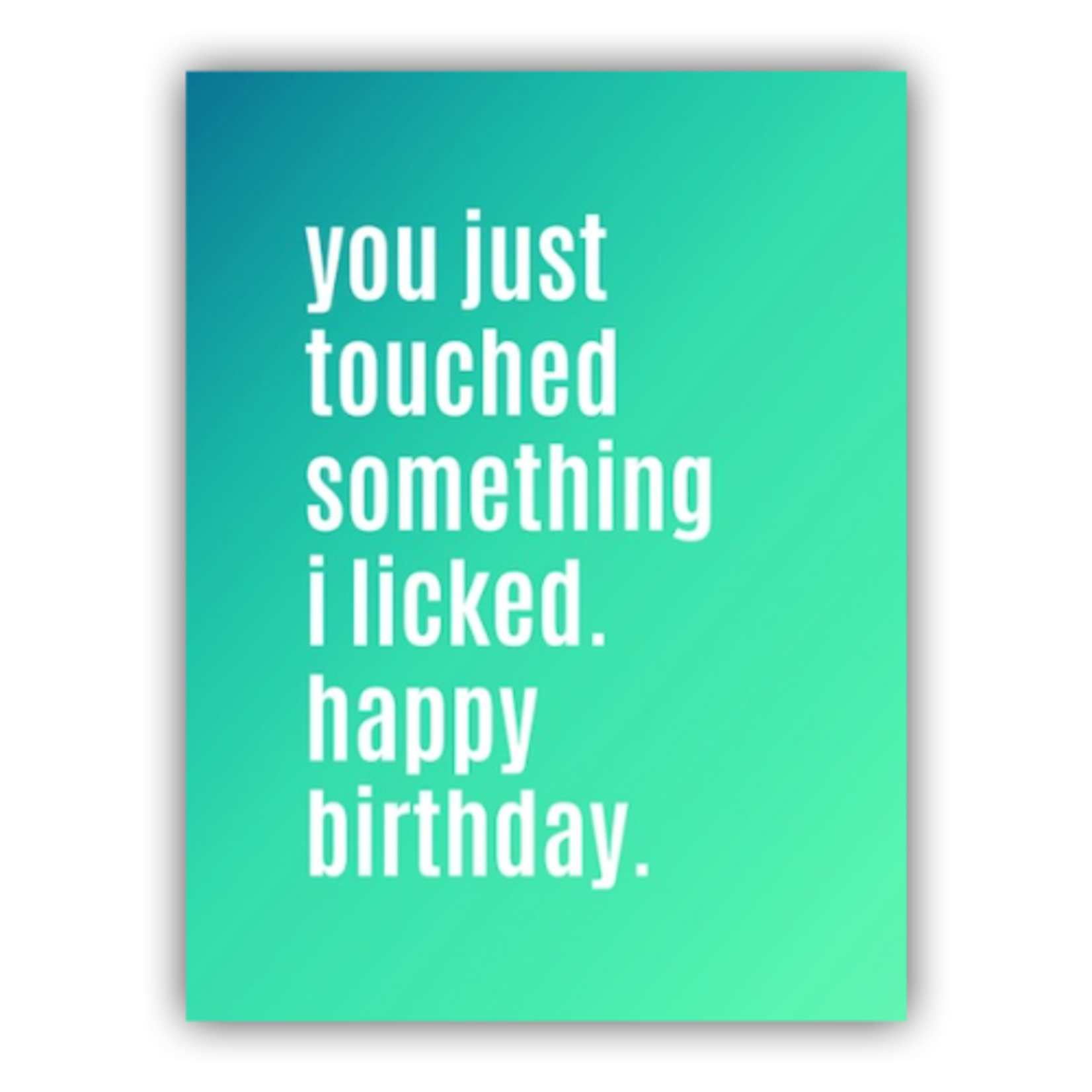 Card - You Touched Something I Licked! Happy Birthday
