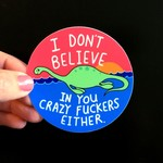 Sticker - I Don't Believe In You Either, Fuckers