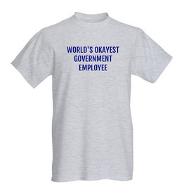 T-Shirt - World's Okayest Government Employee