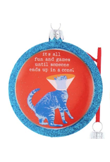 Ornament - Cat - It's All Fun & Games Until Someone Ends Up In A Cone