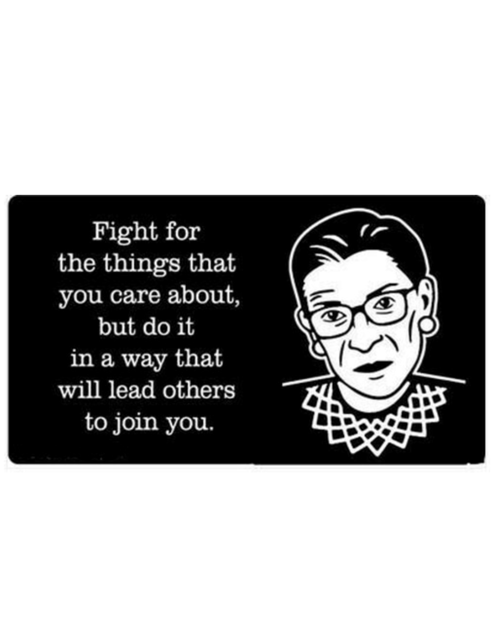 Sticker - Fight In A Way That Will Lead Others To Join You (Ruth Bader Ginsburg)