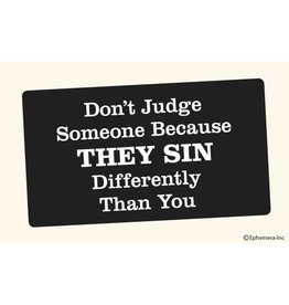 Sticker - Don't Judge Someone Because They Sin Differently