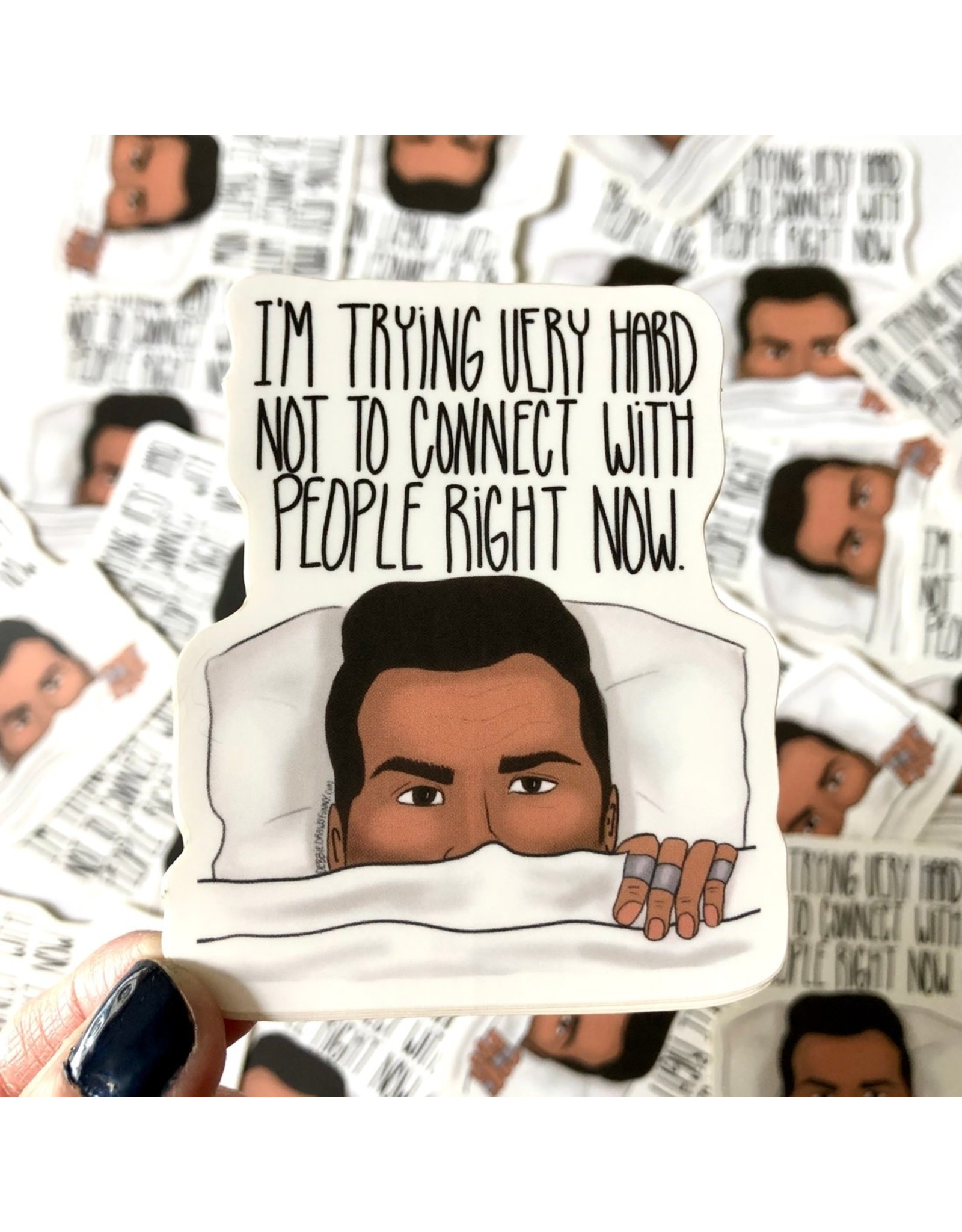 Debbie Draws Funny Sticker - I'm Trying Very Hard Not To Connect With People - Schitt's Creek - David Rose