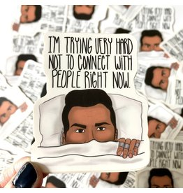 Sticker - I'm Trying Very Hard Not To Connect With People - Schitt's Creek - David Rose