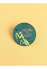 Shein Pin - Friend To bugs