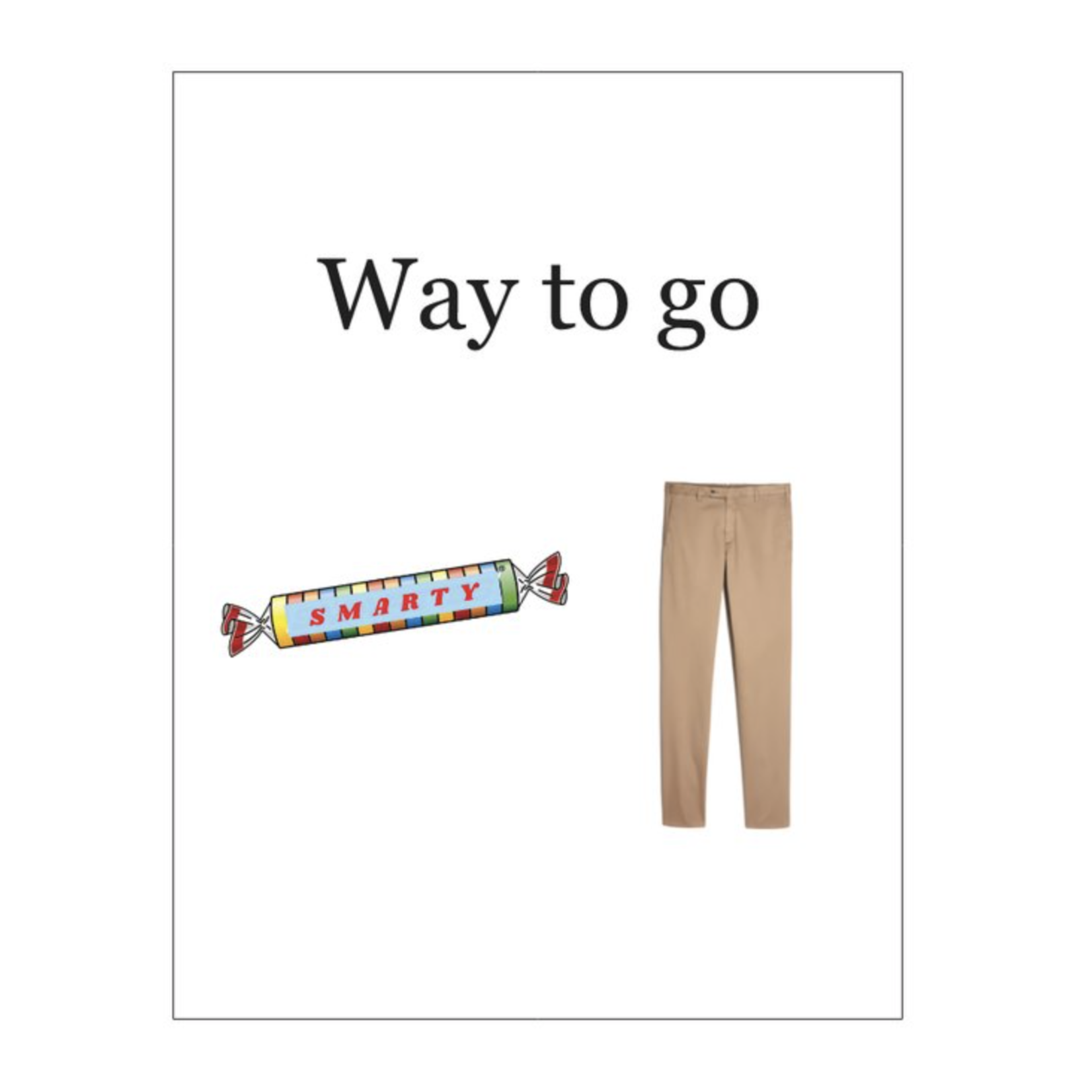 Bad Annie's Card #044 - Way To Go Smarty Pants