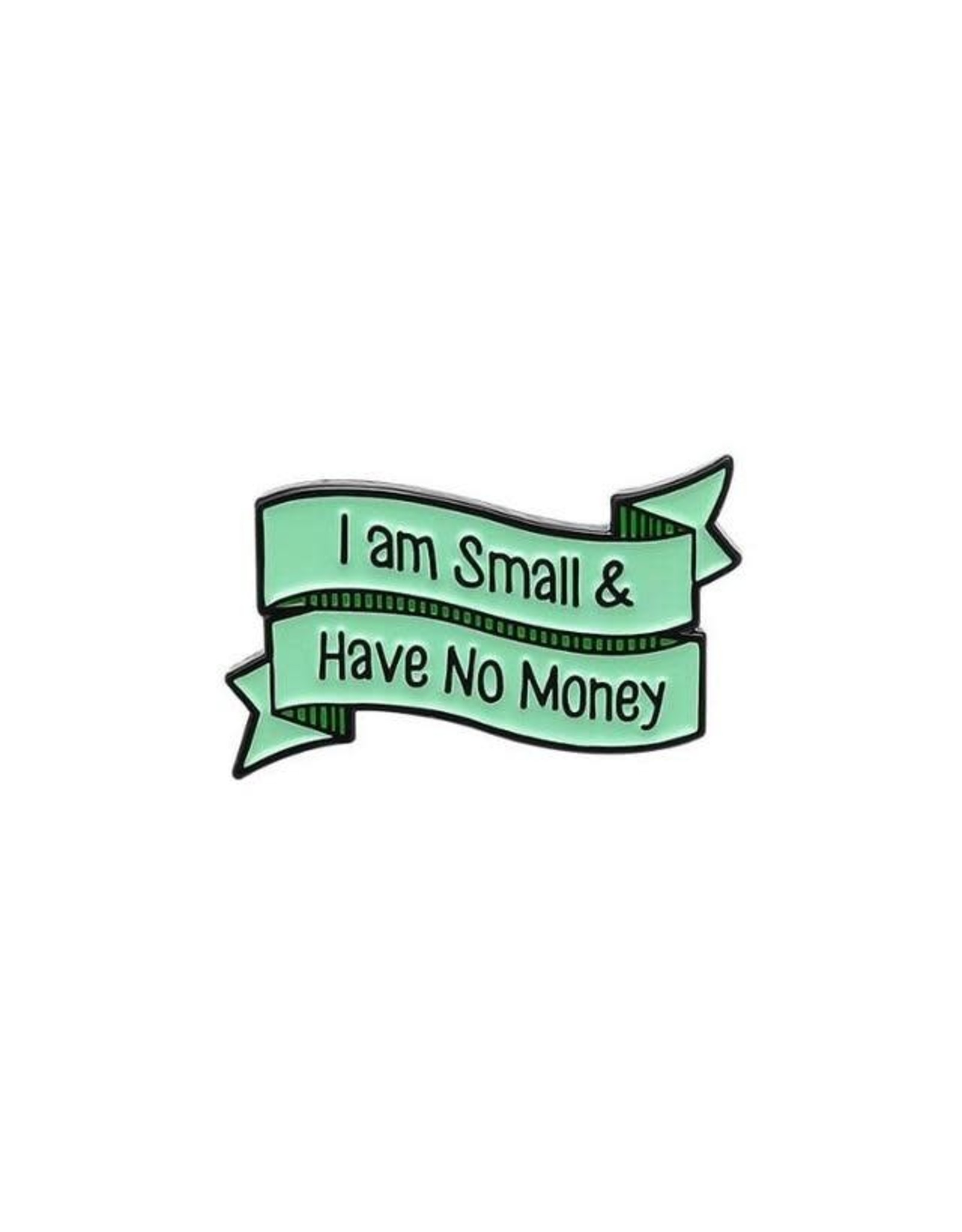 Pin - I Am Small And I Have No Money