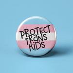 Flat Round Button - Protect Trans Kids