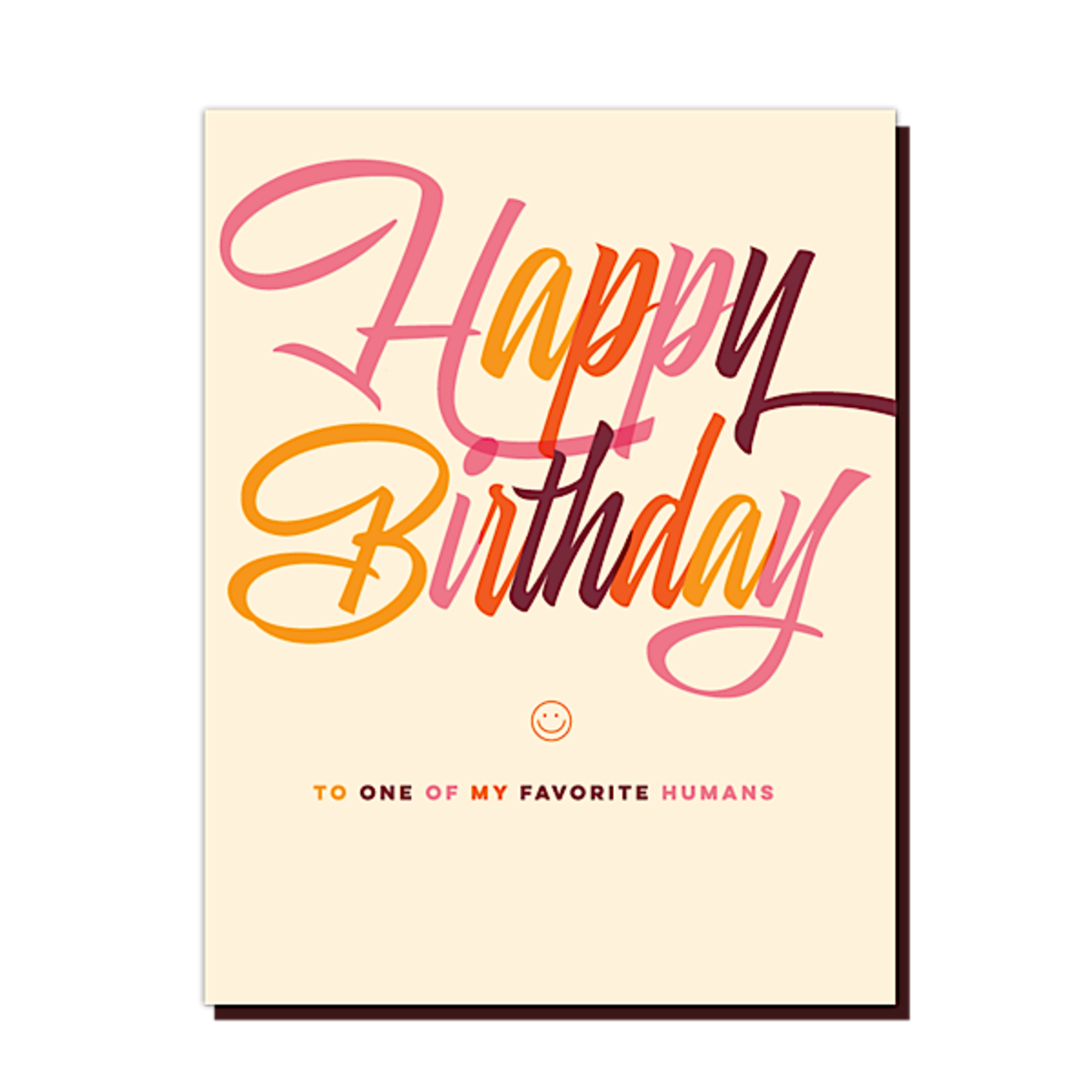 Card - Happy Birthday To One Of My Favorite Humans