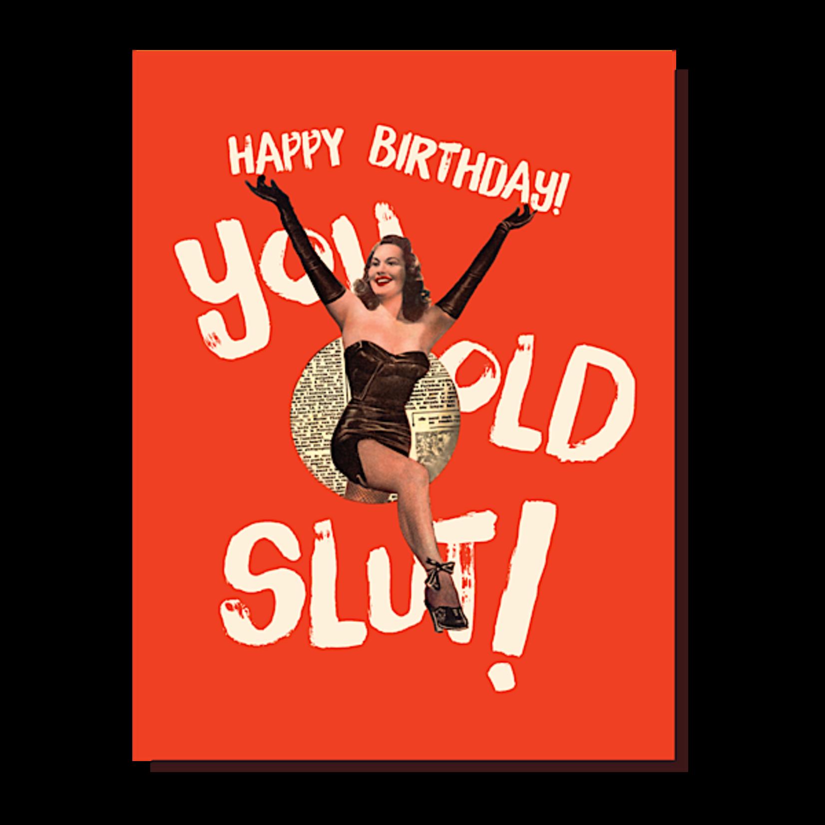 Card - Happy Birthday You Old Slut