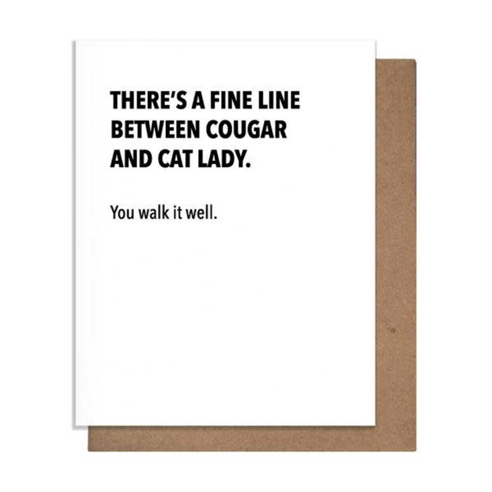 Pretty Alright Goods Card - Fine Line Between Cougar And Cat Lady