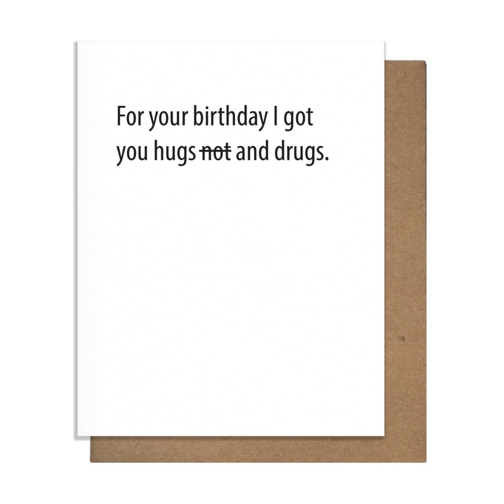 Pretty Alright Goods Card - For Your Birthday I Got You Hugs And Drugs