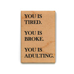 Magnet - You Is Tired, You Is Broke, You Is Adulting