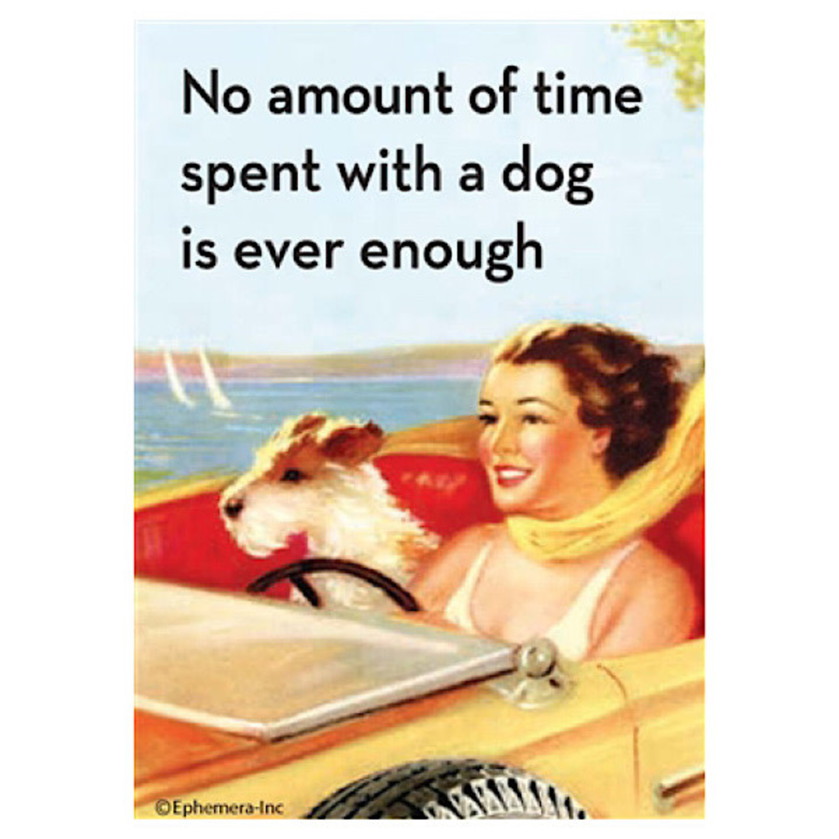 Magnet - No Amount Of Time Spent With A Dog Is Ever Enough