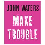 Book - Make Trouble