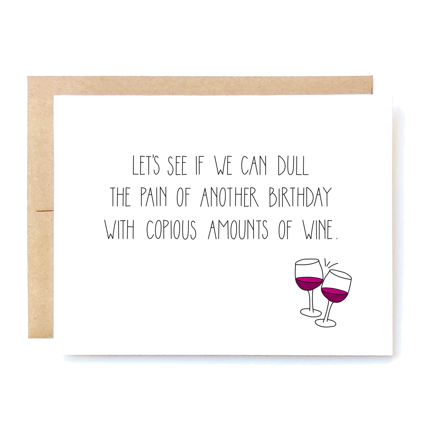 Card - Dull The Pain Of Another Birthday With Copious Amounts Of Wine