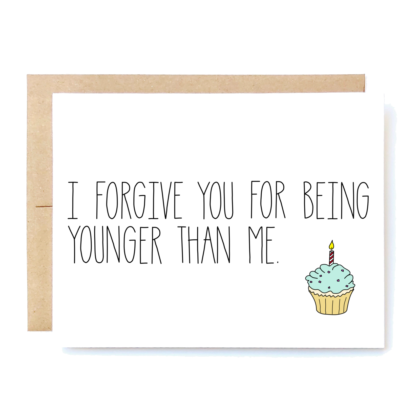 Card - I Forgive You For Being Younger Than Me