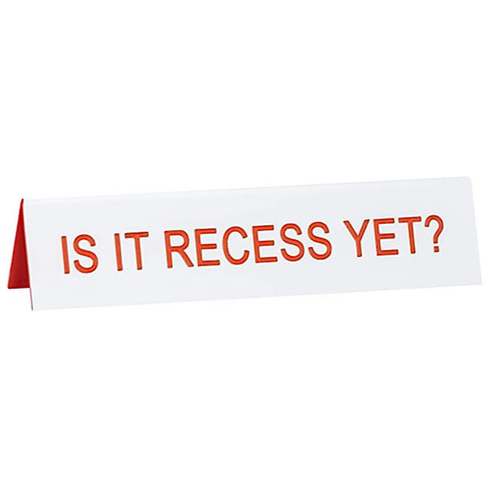 Sign (Desk) - Is It Recess Yet