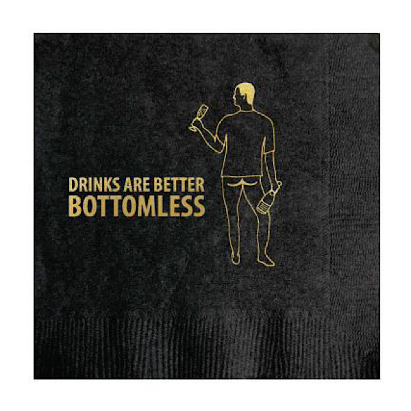 Napkins - Drinks Are Better Bottomless