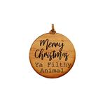 Ornament - Merry Xmas Ya Filthy Animal