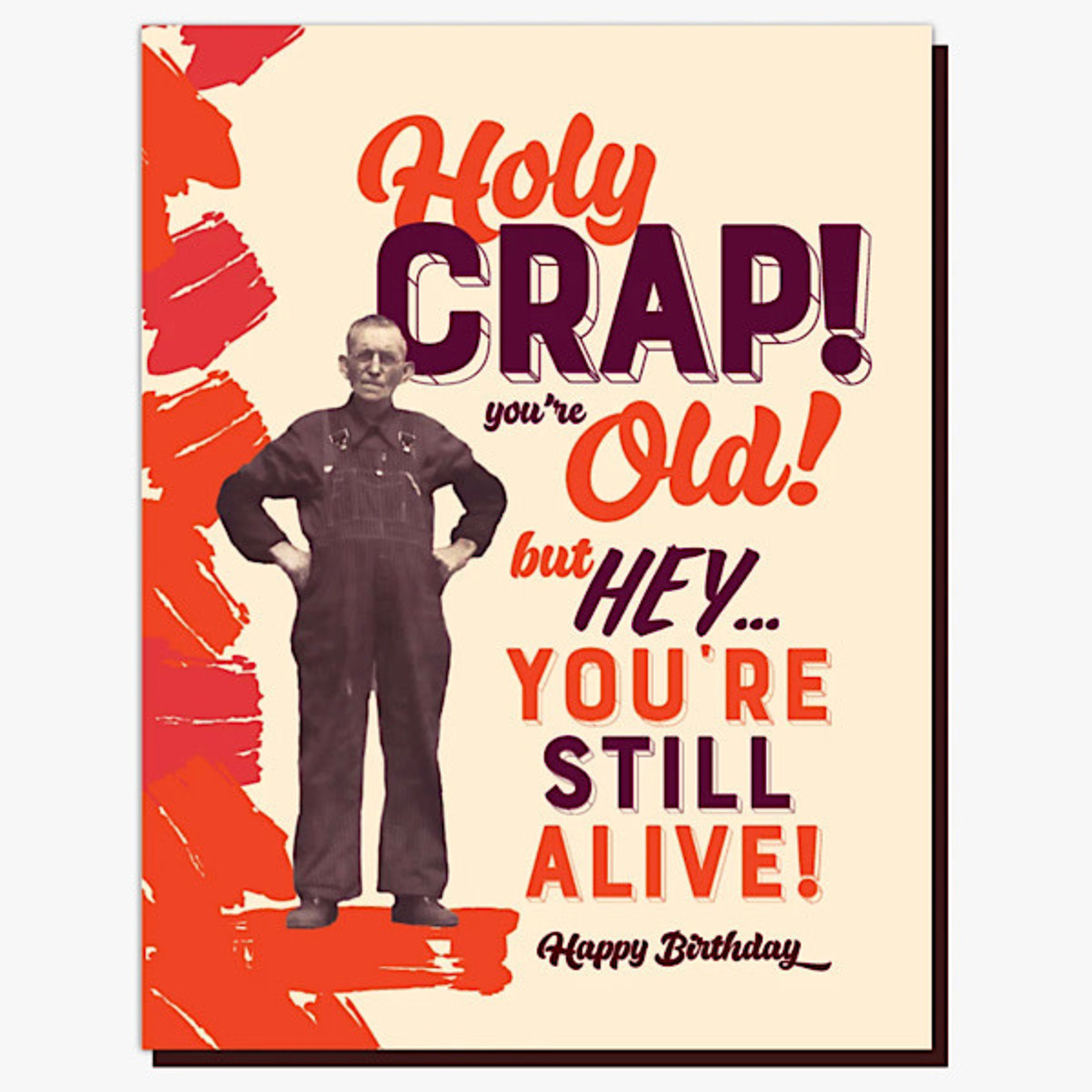 Card - Holy Crap You're Old But At Least You're Still Alive