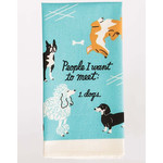 Dish Towel - People I Want To Meet Dogs
