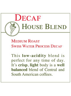 Fresh Roasted Coffee - DECAF House Blend