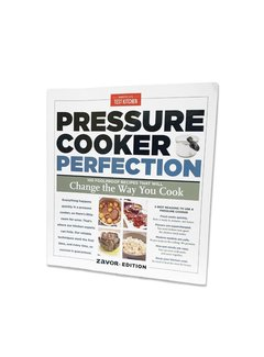 America's Test Kitchen Pressure Cooking Perfection Zavor Edition Cookbook
