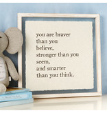 Mud Pie You Are Braver Glass Plaque