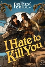 Princess Bride I Hate to Kill You