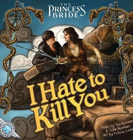 Princess Bride I Hate to Kill You