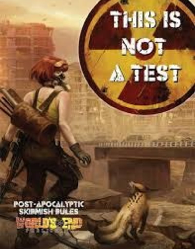 Worlds End Publishing This Is Not A Test: Rulebook