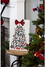 Evergreen Enterprises May Your Days Be Merry And Brights…Wooden Mantel Sign