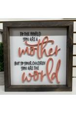 Miche Designs MICHE-MOM/WORLD/CHILDREN Farmhouse Laser Sign