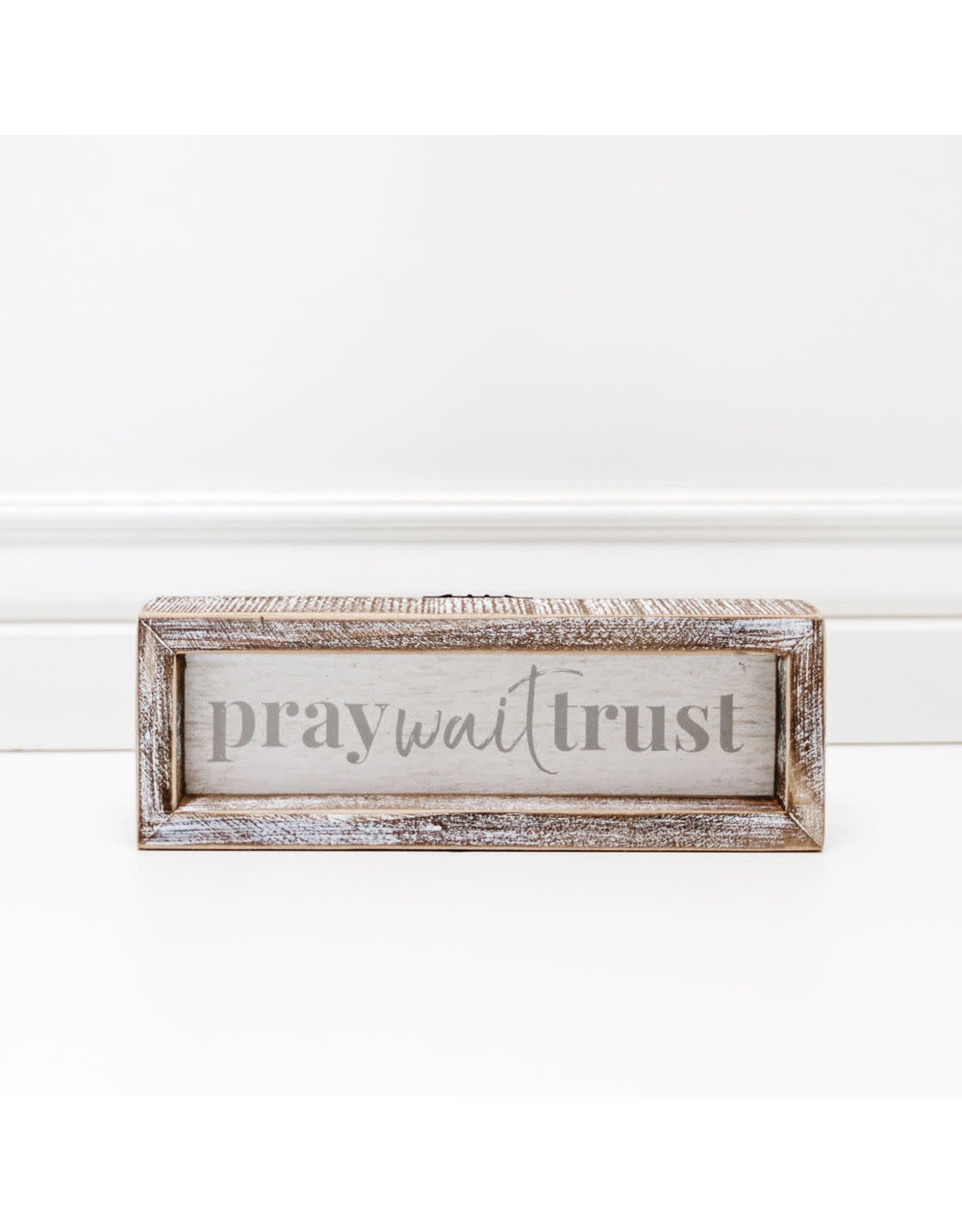 "Adams & Co. Pray Wait Trust 10"" X 3.5"" X 1.5"" Wood Framed Sign White/Gray"
