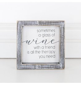 """Adams & Co. Sometimes A Glass Of Wine...5"""" x 5"""" x 1.5"""" Wood Framed Sign"""