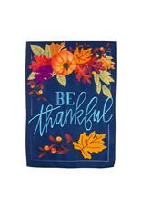 Evergreen Enterprises Be Thankful Garden Linen Flag