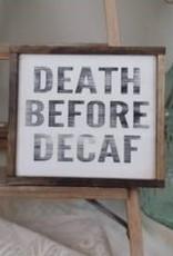 Wink Death Before Decaf Sign