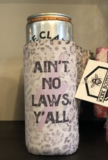 Wink Ain't No Laws Y'all Koozie