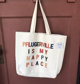 Wink Pflugerville Is My Happy Place Tote