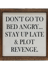 Wink Don't Go to Bed Angry Sign