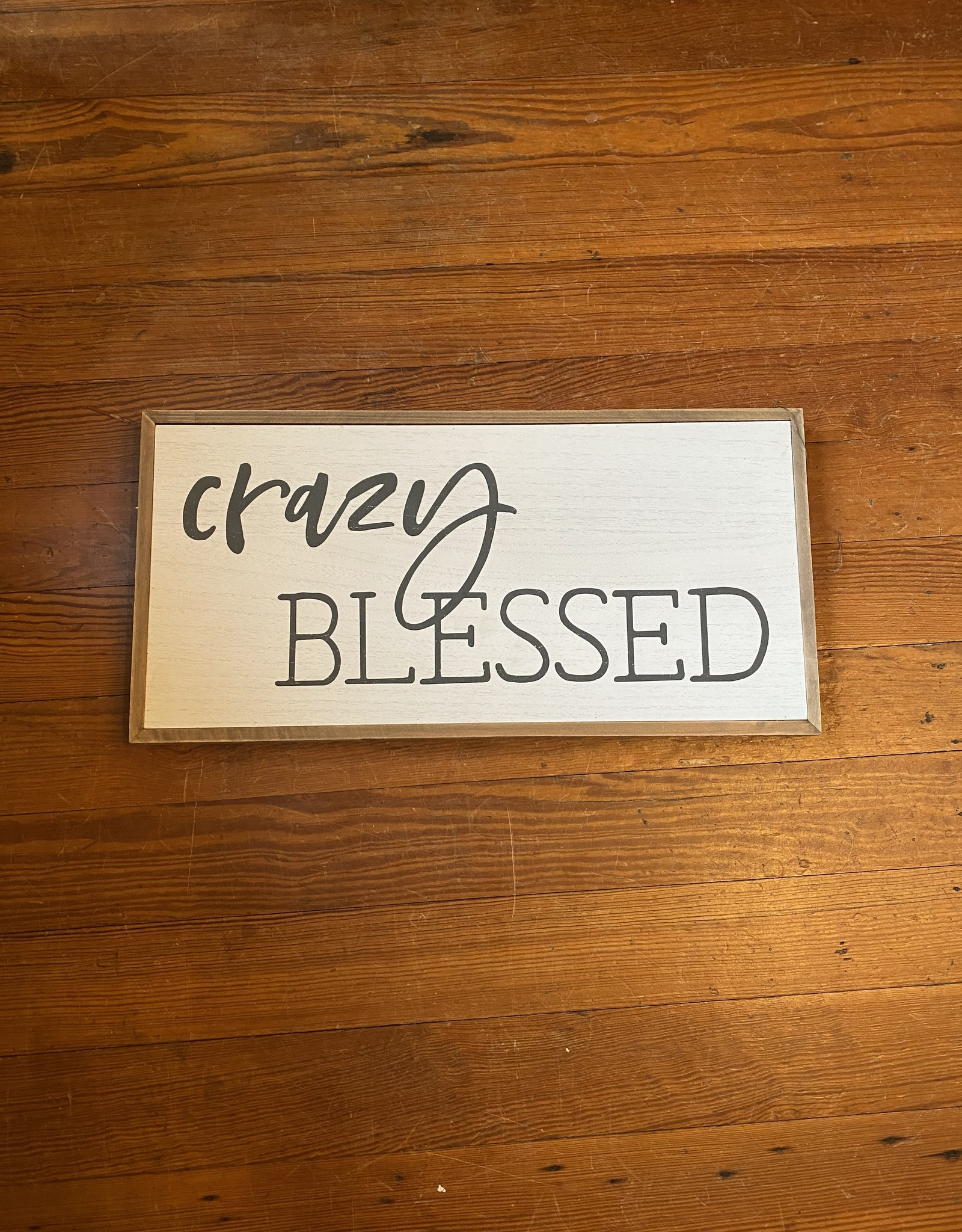 Wink Crazy Blessed Wooden Sign