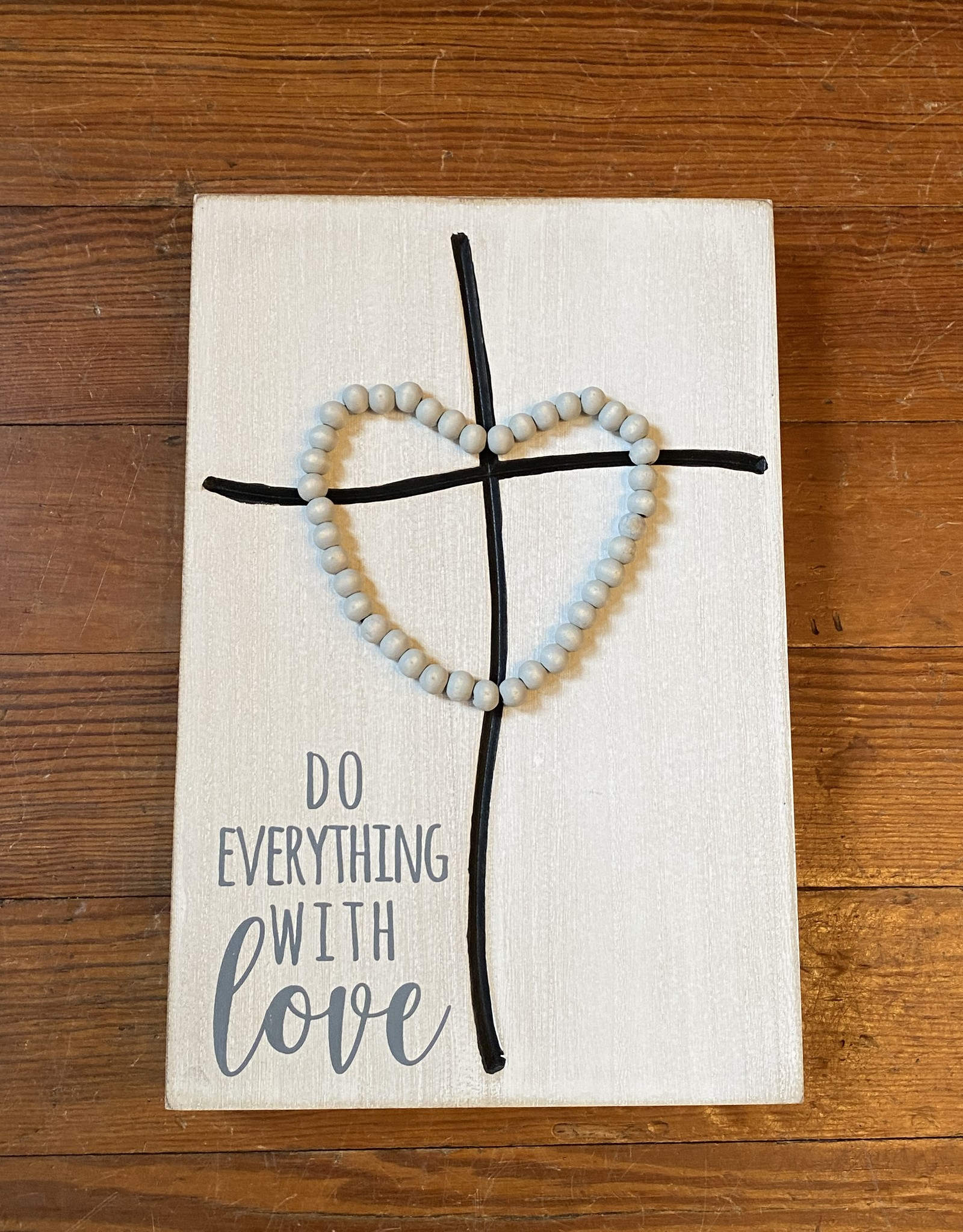 Wink Do Everything with Love Sign