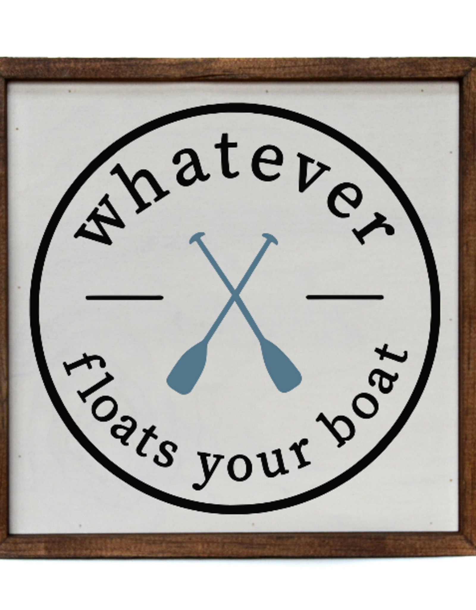 Wink Whatever Floats Your Boat Sign