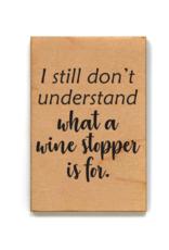 Wink Don't Understand Wine Stopper Magnet