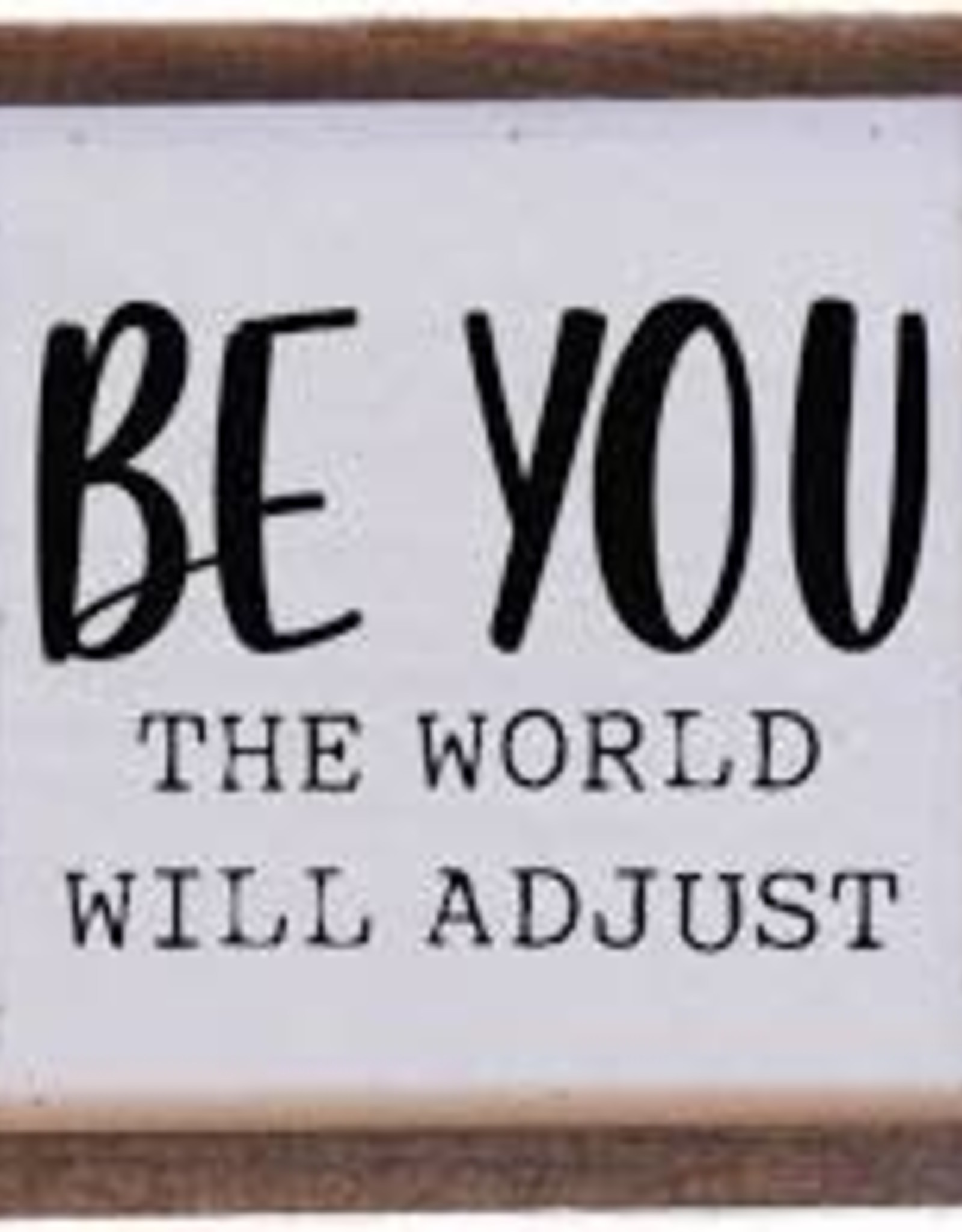 Wink Be You The World Will Adjust