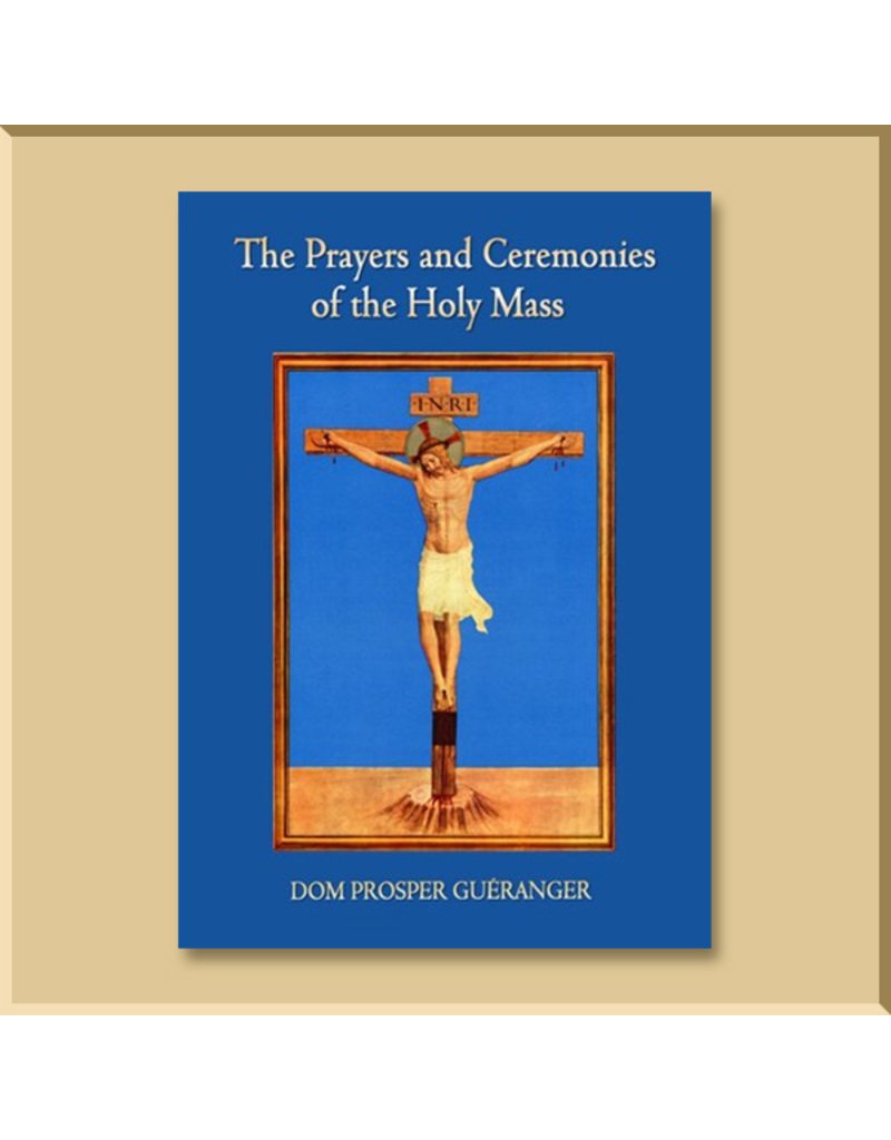 The Prayers and Ceremonies of the  Holy Mass